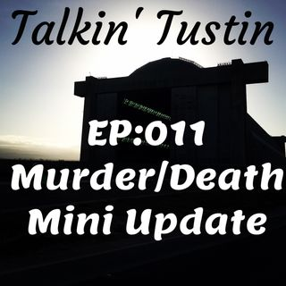 EP:011 Murder/Death Mini Update