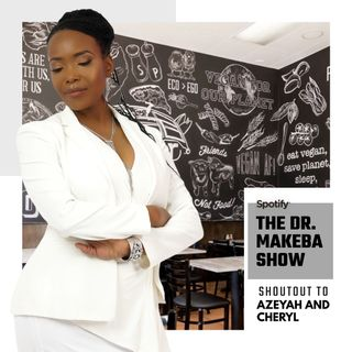 REBROADCAST (AUGUST 15) : THE DR MAKEBA SHOW, HOSTED BY DR MAKEBA