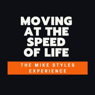 Moving At The Speed Of Life
