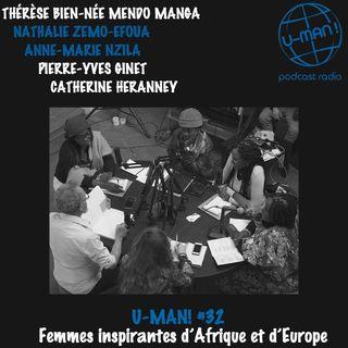 U-MAN! #32- Femmes inspirantes d'Afrique et d'Europe