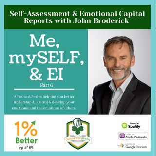 Me,mySELF, & EI Part 6 - Self-Assessments & Emotional Capital Reports with John Broderick - EP165