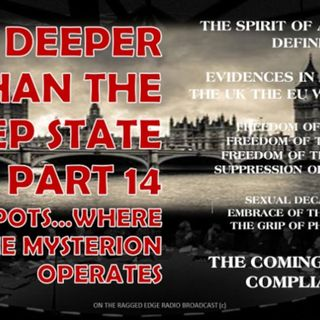 DEEPER THAN THE DEEP STATE PART 14 HOT SPOTS & SPIRIT OF ANTICHRIST