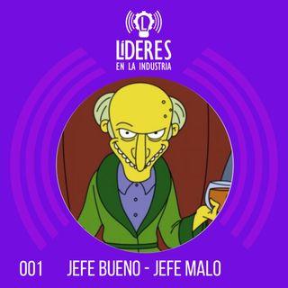 001 - Jefe Bueno - Jefe Malo