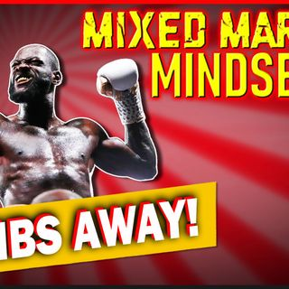 Mixed Martial Mindset: Deontay Looks Scary Plus The Invisible Bellator Show