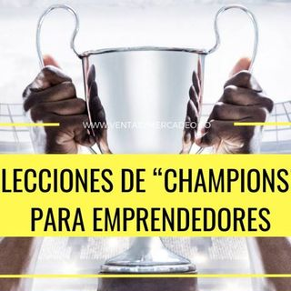 Lecciones de Champions para emprendedores