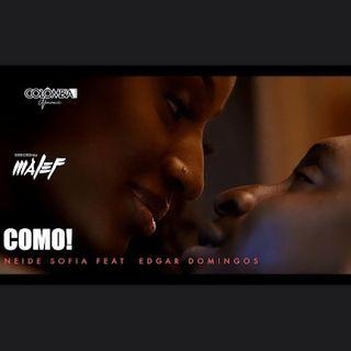 Neide Sofia - Como!  Feat Edgar Domingos