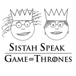 Sistah Speak: Game of Thrones