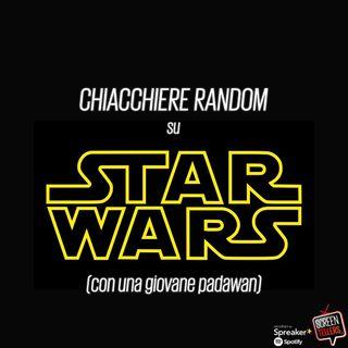 Chiacchiere random su Star Wars (con una giovane Padawan)