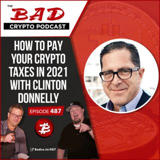 How to Pay Your Crypto Taxes in 2021 with Clinton Donnelly