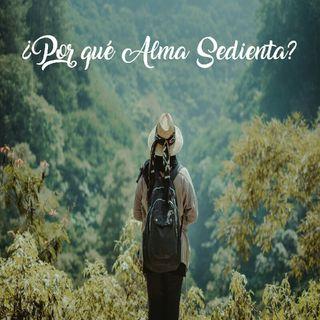 ¿Por qué Alma Sedienta?