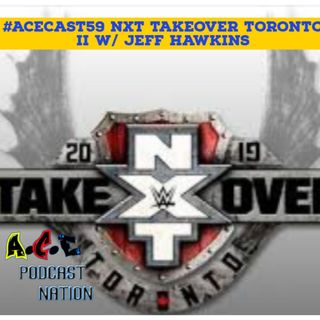Jeff Hawkins of STR Podcast | NXT Takeover Toronto II review | Keepin It Real #7