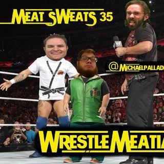 Episode 35- WrestleMeatia