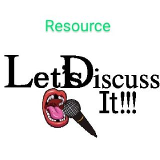 Let's Discuss It!!! Resources pt.1