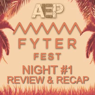 AEW Fyter Fest REVIEW Night #1 - All Elite Podcast - Episode #90