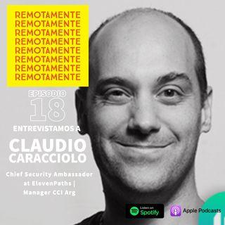 18 - Entrevistamos a Claudio Caracciolo, Coordinador del equipo de CSA y del equipo de LATAM de innovación y laboratorio de ElevenPaths