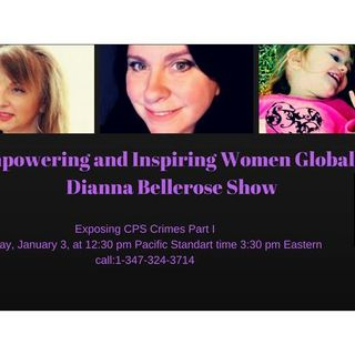 Empowering and Inspiring Women Globally- Exposing CPS Crimes Part I