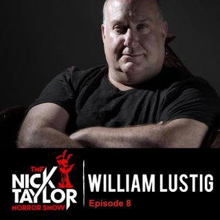 William Lustig, Director of Maniac [Episode 8]