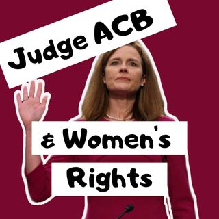 How will Justice Amy Coney Barrett influence women's rights? - w/ Kaylen Ralph