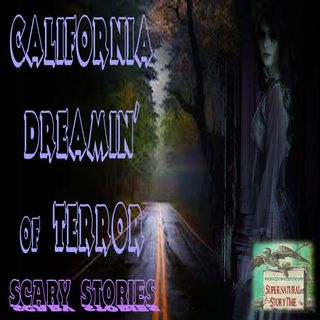 California Dreamin' of Terror Scary Stories | Podcast E8