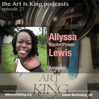 Art Is King podcast 027 - Allyssa Lewis