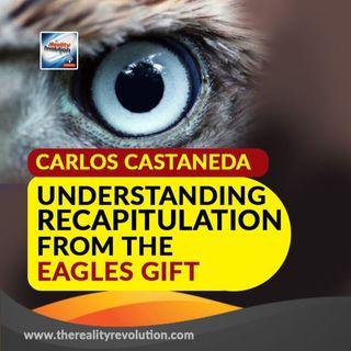 Carlos Castaneda Understanding Recapitulation