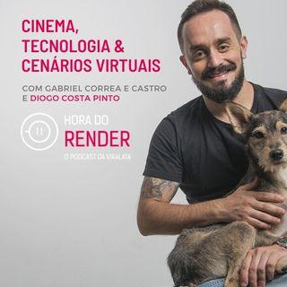 Hora do Render #10 - Pós Produção, Design de Interação e Cenários Virtuais - com Diogo Costa Pinto