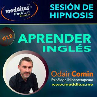 #13 Hipnosis para Aprender Inglés con más Facilidad, con Odair Comin