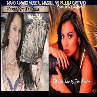 Mano a Mano Musical Magiblu Vs Paulita Castaño