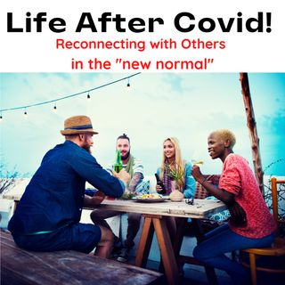 Life After Covid: Reconnecting With Others - The Immigrant Take  #1  -