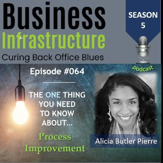 64: The One Thing You Need to Know About Process Improvement   Alicia Butler Pierre