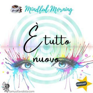 ⭐ Mindful Morning ⭐ È tutto nuovo