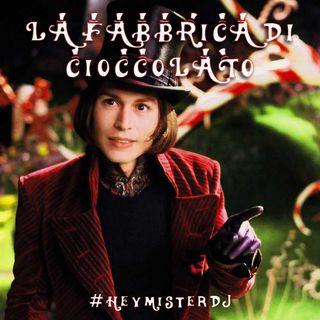 #HeyMrDJ ✘ La Fabbrica di Cioccolato