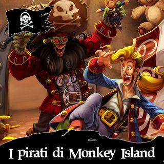 25 - I pirati di Monkey Island, con Spegni il Podcast