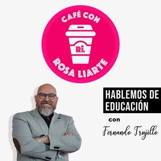 """8 - Café con Fernando Trujillo - """"La educación obligatoria es el acompañamiento del desarrollo integral del individuo"""""""