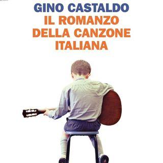 """Gino Castaldo """"Il romanzo della canzone italiana"""""""