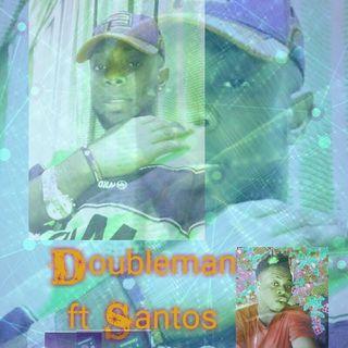 Episode 3 - Doubleman Ft Santos Kelly (Molowo)