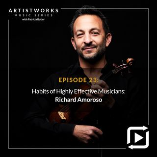 Habits of Highly Effective Musicians: Richard Amoroso