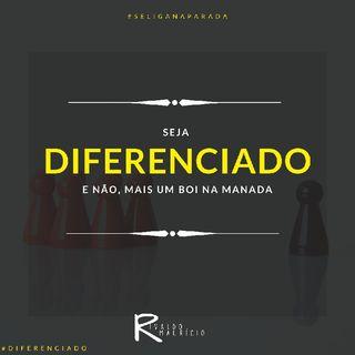Ep. SEJA DIFERENCIADO - Rivaldo Mauricio - MEO PODCAST