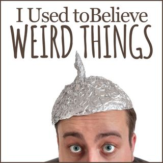 I Used to Believe Weird Things