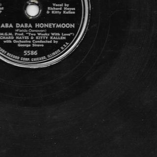 Richard Hayes & Kitty Kallen The Aba Daba Honeymoon / I Don't Want To Love You