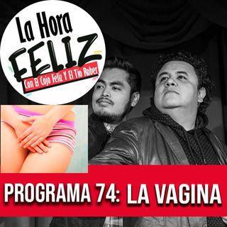 La Hora Feliz 74: La vagina