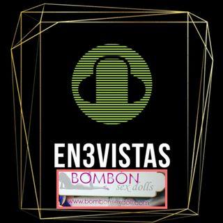 EN3VISTAS #Muñecas/os SEXUALES (BombonSexdolls)