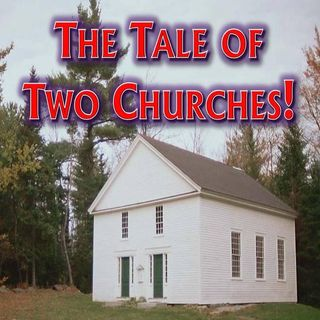 #38 — The Tale of Two Churches