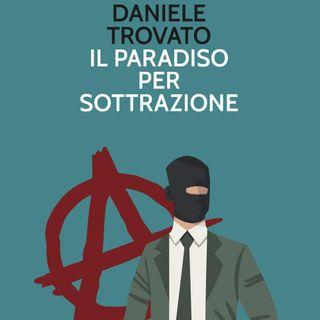 """Daniele Trovato """"Il paradiso per sottrazione"""""""