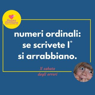 Ep. 48 - Numeri ordinali senza apice, please!