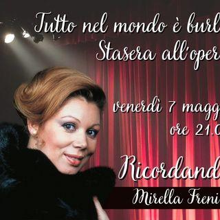 """Tutto nel Mondo è Burla - Stasera all'Opera - """"Ricordando Mirella Freni"""""""