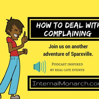 Sparkville Ep1:  Does it help to complain or is it a waste of time?