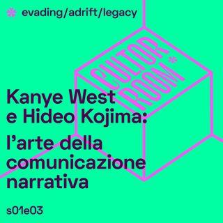 Kanye West e Hideo Kojima: l'arte della comunicazione narrativa
