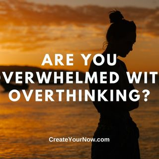 2271 Are You Overwhelmed with Overthinking?