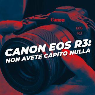 Canon EOS R3: Non avete capito NULLA!